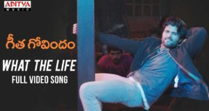 What The Life Full Video Song from Geetha Govindam