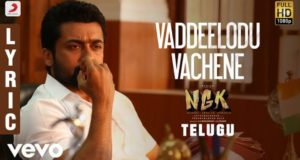 Vaddeelodu Vachene Lyrical song From Suriya NGK Movie